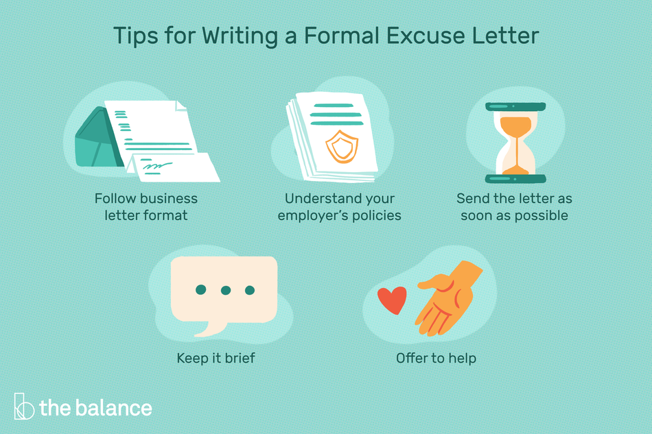 "This illustration list tips for writing a formal excuse letter including ""Follow business letter format,"" ""Understand your employer's policies,"" ""Send the letter as soon as possible,"" ""Keep it brief,"" and ""Offer to help."""