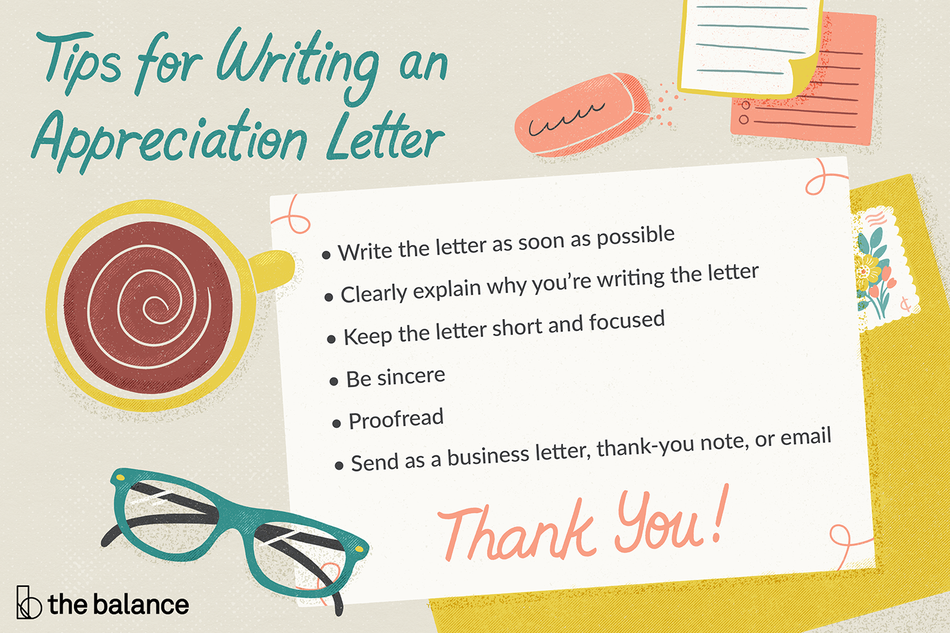 """Image shows a bird's-eye-view of a desk with a pair of glasses a cup of coffee, and a stack of papers. Text reads: """"Tips for writing an appreciation letter: write the letter as soon as possible; clearly explain why you're writing the letter; keep the letter short and focused; be sincere; proofread; send as a business letter, thank-you note, or email"""""""