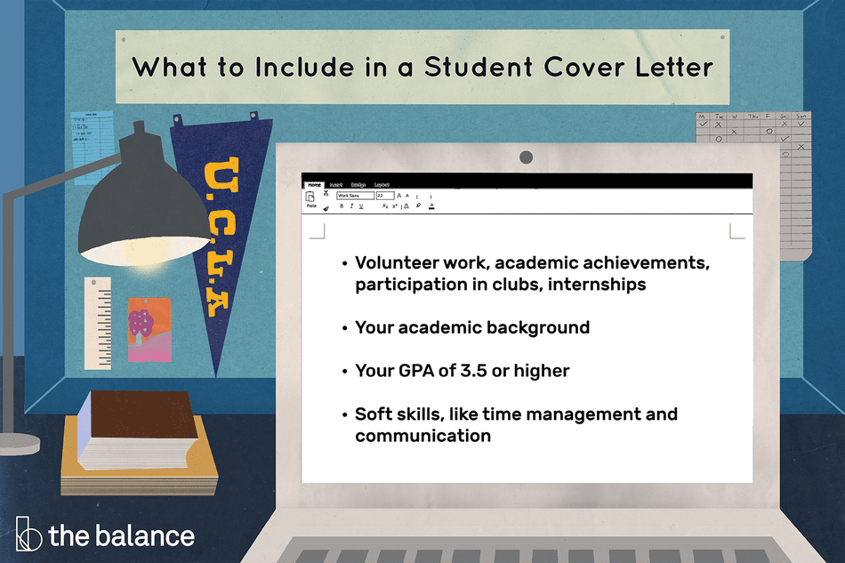 """This illustration shows what to include in a student cover letter such as """"Volunteer work, academic achievements, participation in clubs, internships,"""" """"Your academic background,"""" """"Your GPA of 3.5 or higher,"""" and """"Soft skills, like time management and communication."""""""