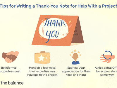 This illustration shows tips for writing a thank-you note for help with a project including be informal, but professional, mention a few ways their expertise was valuable to the project, express your appreciation for their time and input, a nice extra is to offer to reciprocate in some way.